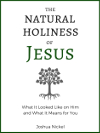 The Natural Holiness of Jesus 100